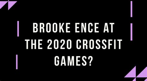 Brooke Ence Announces Her Return To Competitive CrossFit
